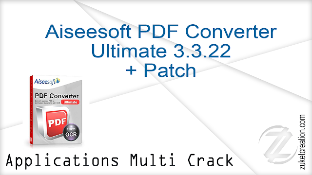 Aiseesoft PDF Converter Ultimate 3.3.22 + Patch   |  120 MB