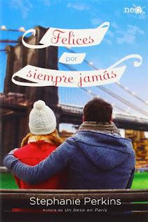 Felices por siempre jamás | Un beso en París #3 | Stephanie Perkins