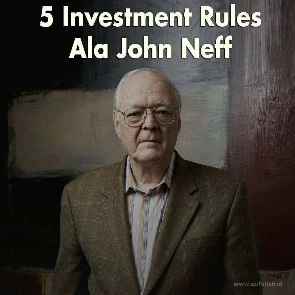 5 Aturan Berinvestasi Ala John Neff (Strategi Dalam Menilai Suatu Saham)
