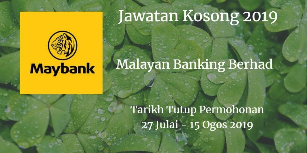 Jawatan Kosong Maybank 27 July  - 15 Ogos 2019