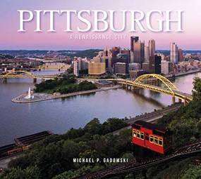 Pittsburgh - A Renaissance City