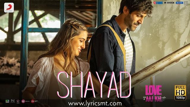 SHAYAD SONG LYRICS – Love Aaj Kal