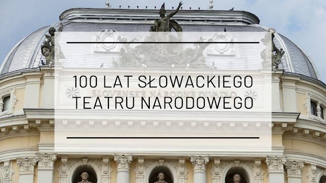 100 lat Słowackiego Teatru Narodowego