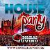 HOUSE PARTY - DJ DOLGLAS JUVINO TOCA DEEJOTA