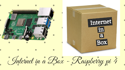 Internet In a Box - Raspberry pi 4 for Rural LAN