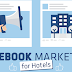 How to Use Facebook for Hotel Marketing and Promotion - Infographic