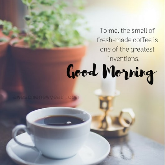 Good Morning Coffee: Best Good Morning Coffee Quotes With Images