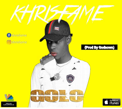 KhrisFame – Golo (Prod By Godsown)