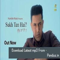 Sukh Tan Hai Gippy Grewal Punjabi Mp3