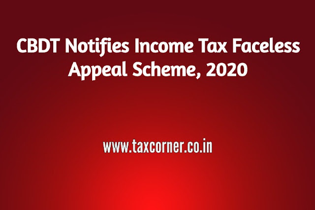 cbdt-notifies-income-tax-faceless-appeal-scheme-2020