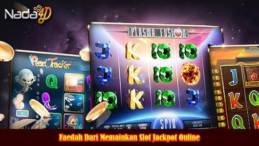 Faedah Dari Memainkan Slot Jackpot Online
