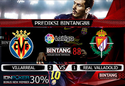 PREDIKSI SKOR VILLARREAL VS REAL VALLADOLID 21 SEPTEMBER 2019