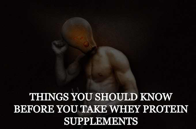 Whey Protein - Things you should know before you take supplements