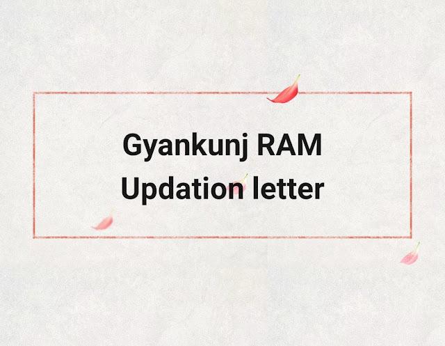 Gyankunj RAM updation letter