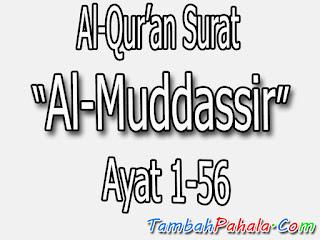 Bacaan Surat Al-Muddassir, Al-Qur'an Surat Al-Muddassir, terjemahan Surat Al-Muddassir, arti Surat Al-Muddassir, Latin Surat Al-Muddassir, Arab Surat Al-Muddassir, Surat Al-Muddassir