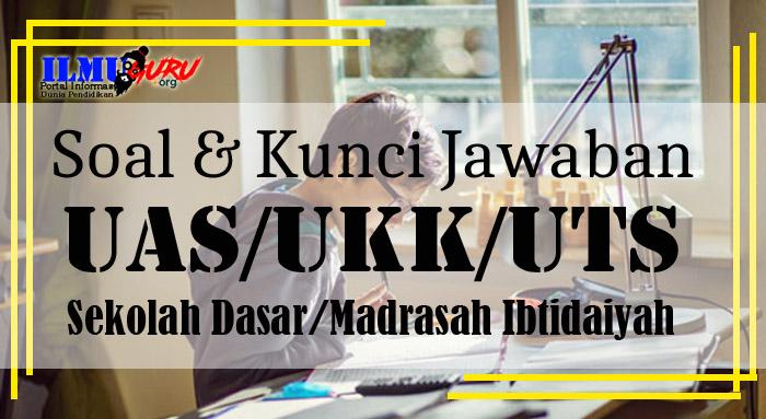 Soal UAS Bahasa Indonesia SD/MI Kelas 5