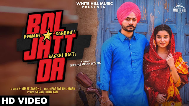Song  :  Bol Jatt Da Song Lyrics Singer  :  Himmat Sandhu & Sakshi Ratti Lyrics  :  Sarab Ghumaan Music  :  Pargat Ghumaan Director  :  Parth & Gurdas