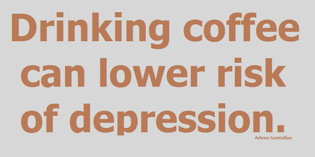 Drinking coffee can lower risk of depression.