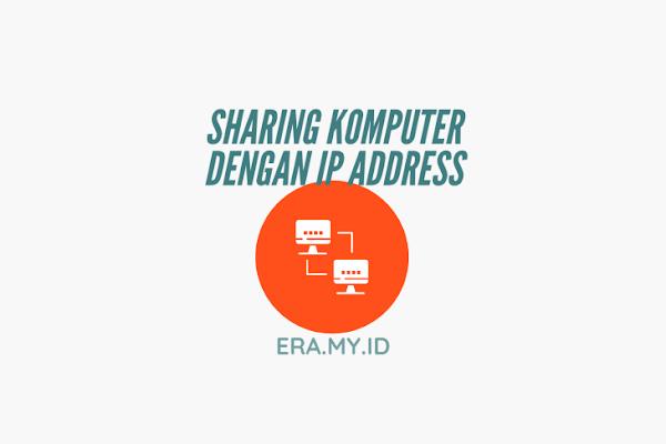 Cara Sharing Komputer Dengan IP Address
