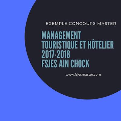 Exemple Concours Master Management Touristique et Hôtelier 2017-2018 - Fsjes Ain Chock