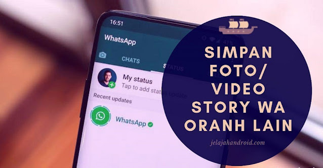 Cara Simpan Video Story WhatsApp Orang Lain di HP Kamu