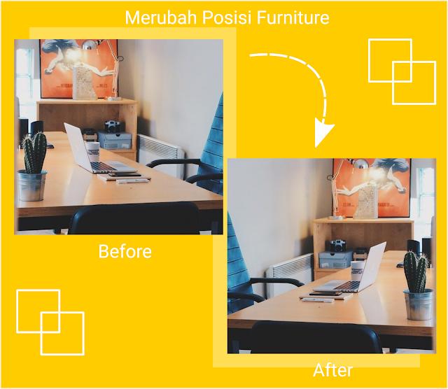 Mengubah Posisi Furniture