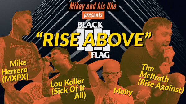 "Tim McIlrath, Lou Koller, Mike Herrera, Darren Pfeiffer, Moby cover Black Flag's ""Rise Above"""