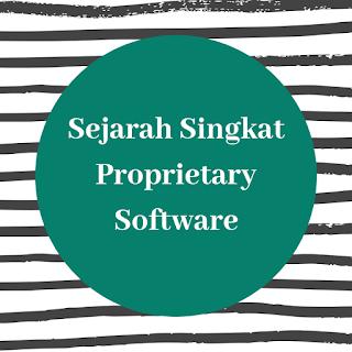 Sejarah Singkat Proprietary Software