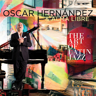 "Oscar Hernandez & Alma Libre: ""The Art Of Latin Jazz"" / stereojazz"