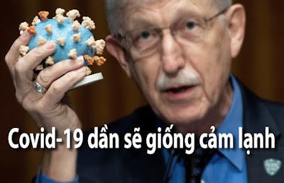 Khoa học gia:  Covid-19 sẽ dần hiền đi như bệnh thông thường