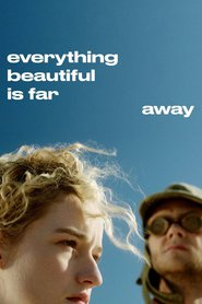 Everything Beautiful Is Far Away Legendado Online