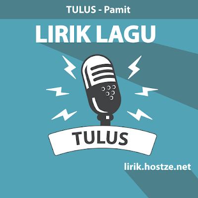 Lirik Lagu Pamit - Tulus - Lirik Lagu Indonesia
