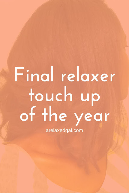 Final relaxer touch up of the year results | arelaxedgal.com