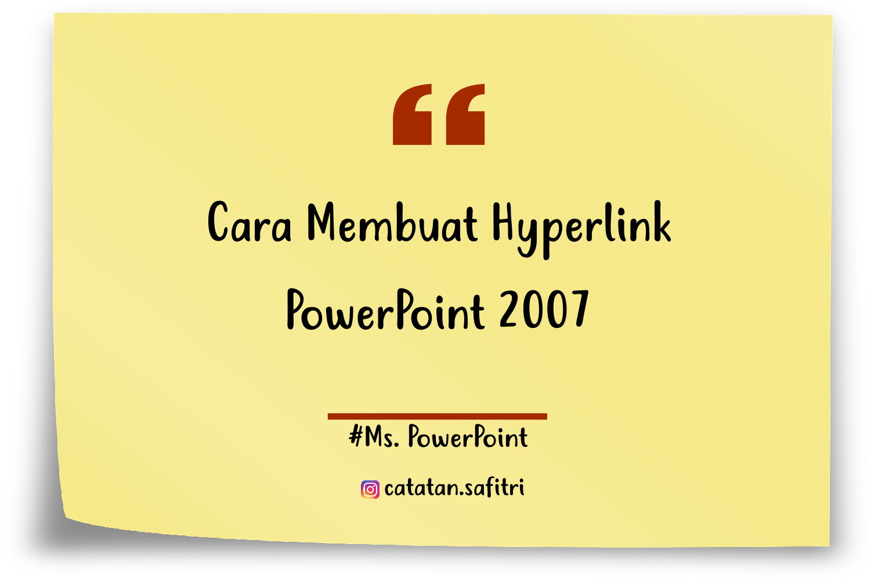 Membuat Hyperlink Power Point 2007