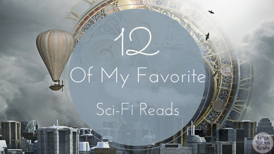 12 Of My Favorite Science Fiction Reads