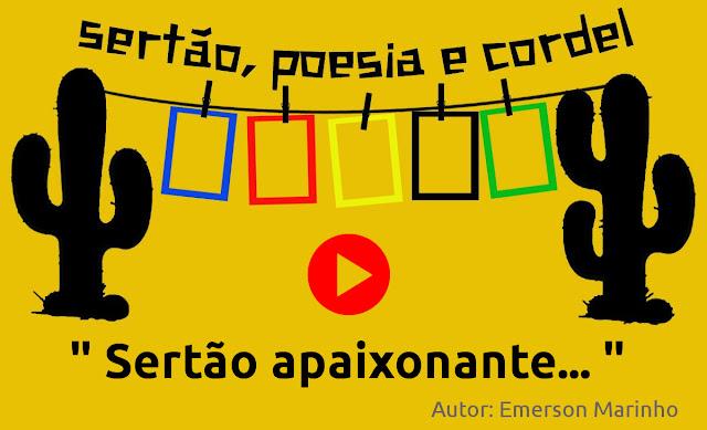 Sertão apaixonante, poesia/cordel... [Vídeo]