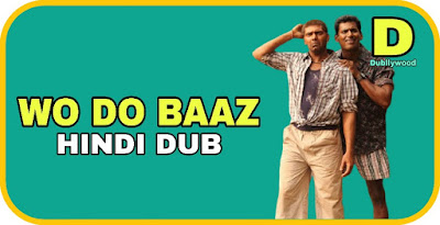 Wo Do Baaz Hindi Dubbed Movie