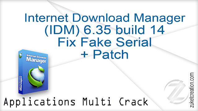 Internet Download Manager v6.35 Build 14 [Fix fake serial] + Patch