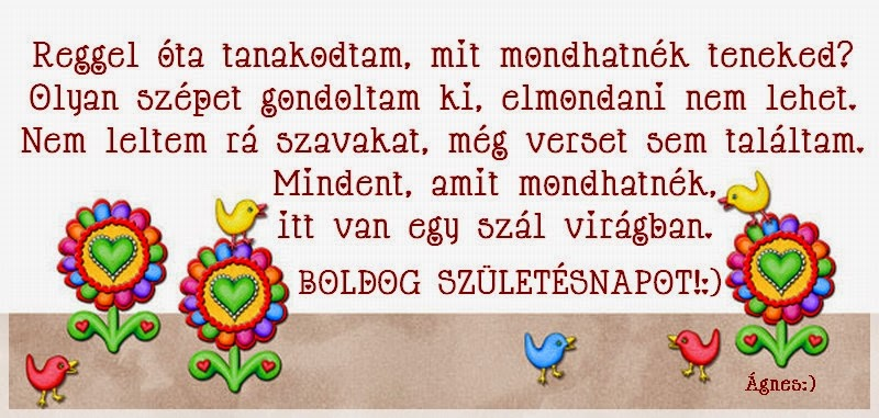 boldog szülinapot vers barátnak Szerintem ez lenne a jó szokás.,Hálás vagyok !,Boldog  boldog szülinapot vers barátnak