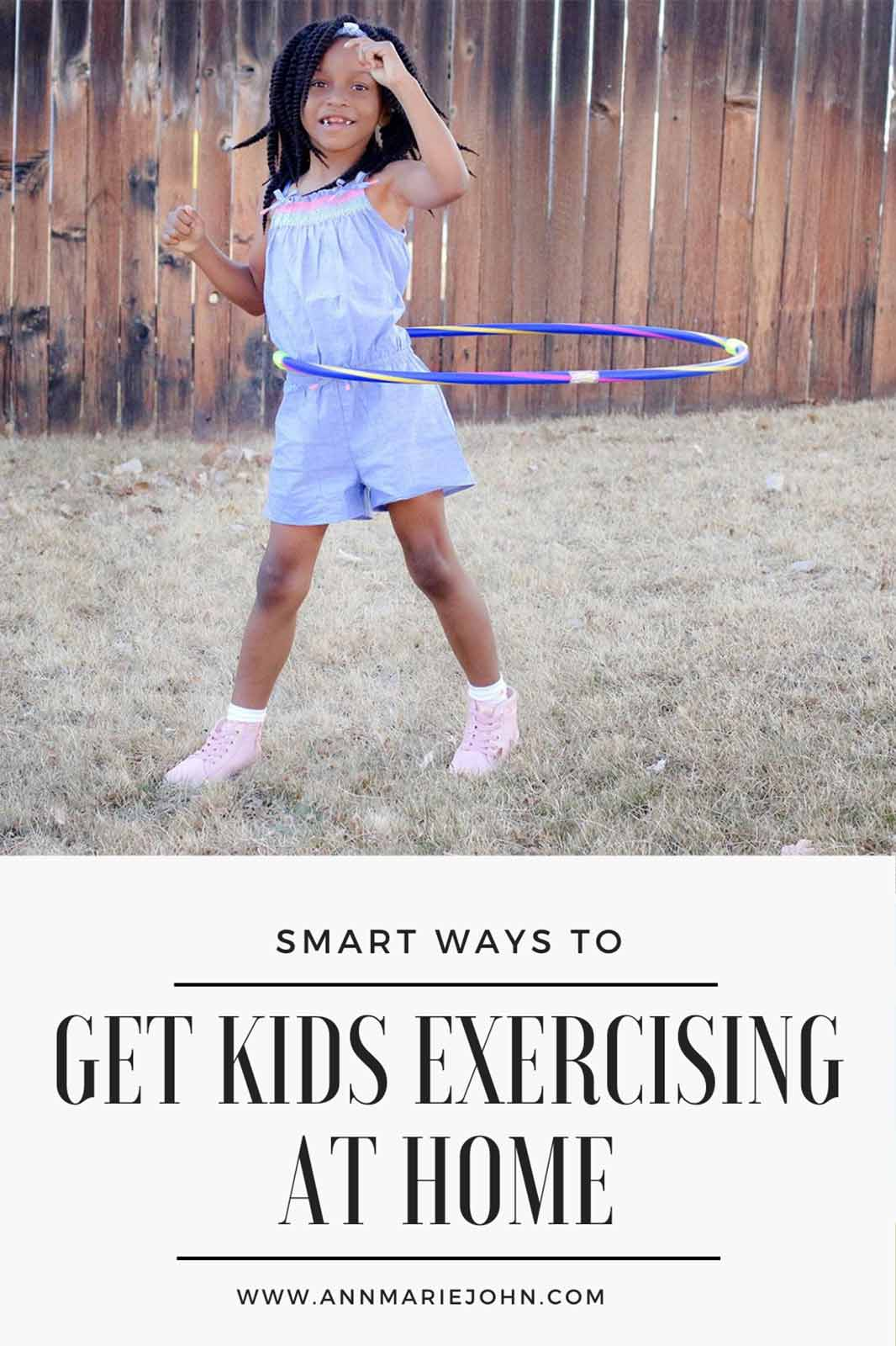 Smart Ways To Get The Kids Exercising At Home