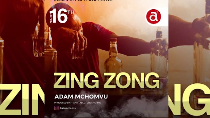 AUDIO | Adam Mchomvu - Zing Zong | Download