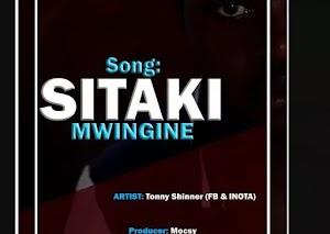 Download Audio | Tonny Shinner - Sitaki Mwingine