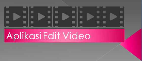Aplikasi Edit Video Terbaik di Android