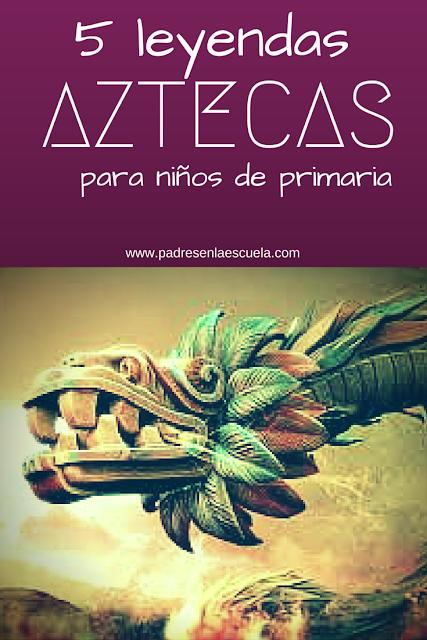 5 Leyendas aztecas para niños de Primaria