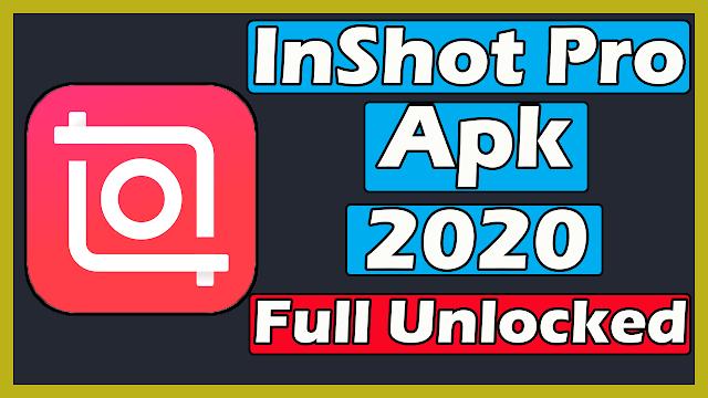Download InShot Pro Apk 2020 (v1.654.1287) Full Unlocked