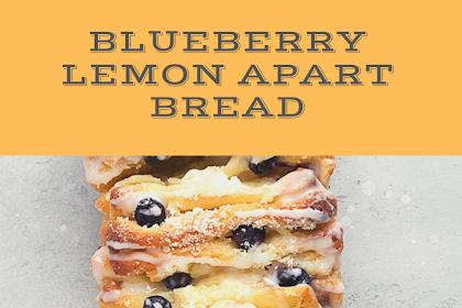 Blueberry Lemon Apart Bread