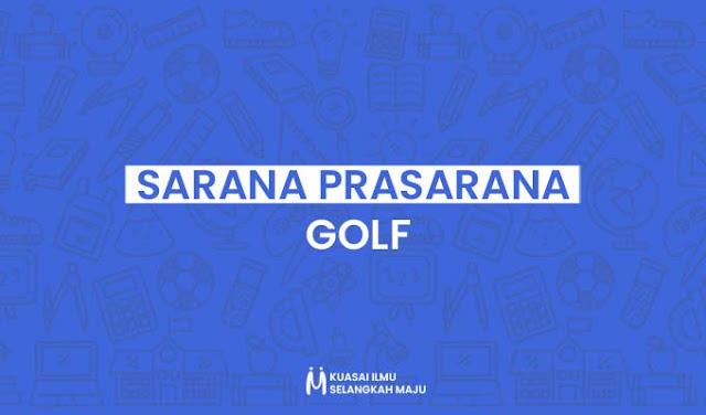 Sarana Prasarana dalam Olahraga Golf yang Perlu Diketahui