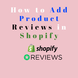 How to Add Product Reviews in Shopify | add reviews to Shopify homepage