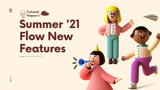 Summer '21 Flow New Features