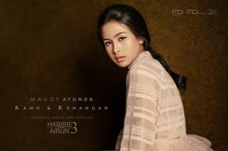 Lirik Lagu Maudy Ayunda - Kamu & Kenangan (OST. Habibie & Ainun 3)